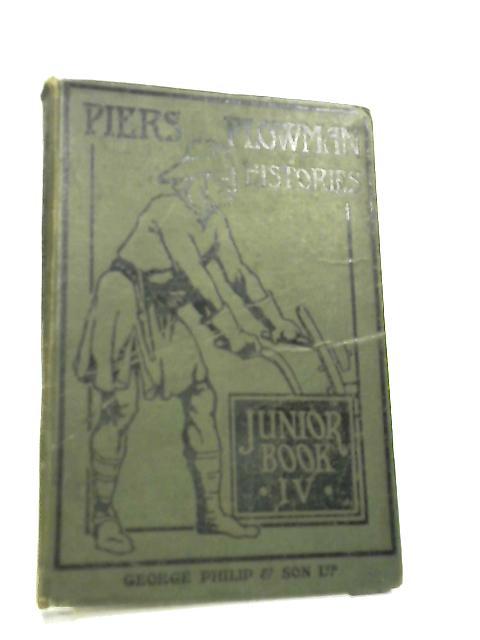 Piers Plowman Histories, Junior Book IV by J. J. Bell