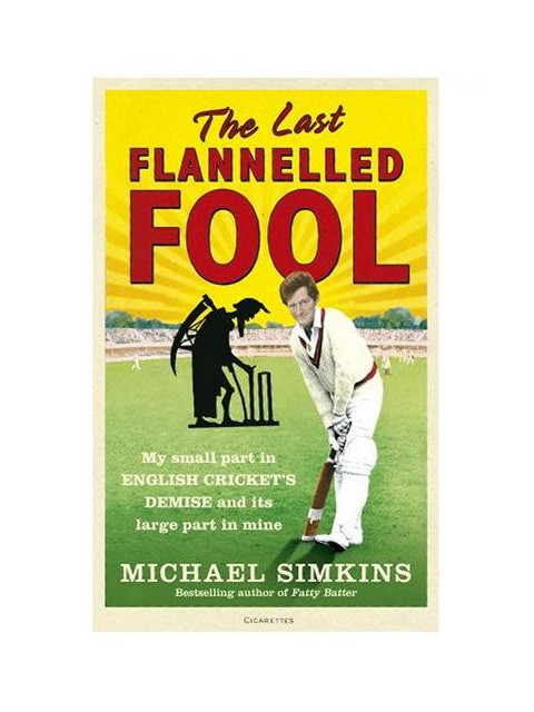 The Last Flannelled Fool by Simkins, Michael