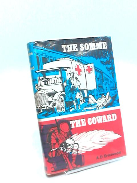 The Somme: Including also The coward by A. D Gristwood