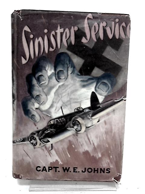 Sinister Service by W E Johns