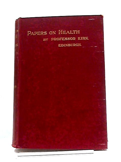 Papers On Health by Professor Kirk