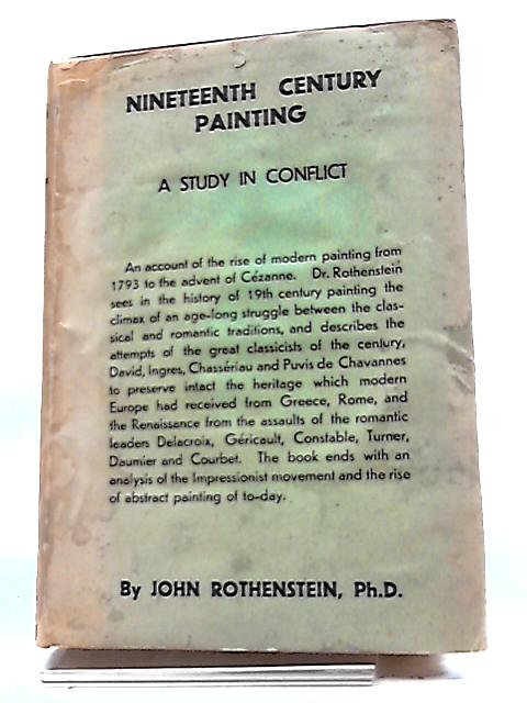 Nineteenth-Century Painting: A Study In Conflict. by John. Rothenstein