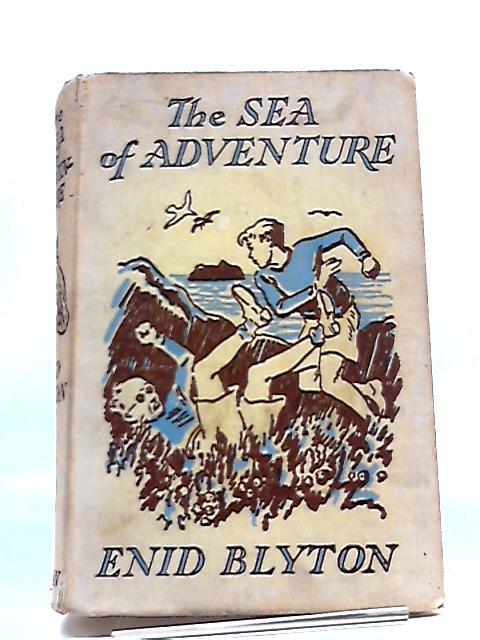 The Sea of Adventure by Enid Blyton