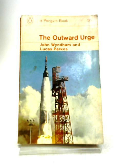 The Outward Urge by John Wyndham, Lucas Parkes