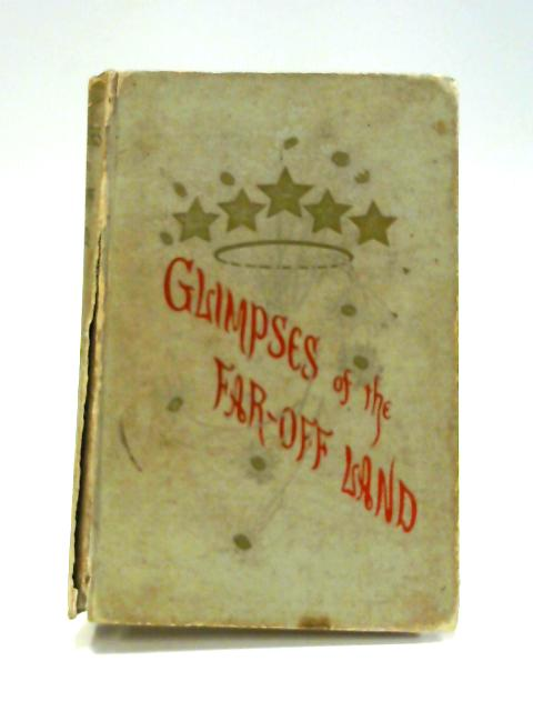 Glimpses of the Far-Off Land by A. J. Seymour (selected)
