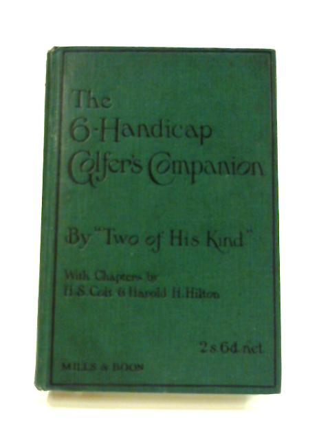 The Six Handicap Golfer's Companion By Unknown