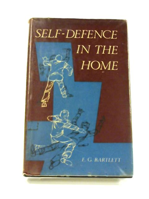 Self Defence in the Home by E. G. Bartlett