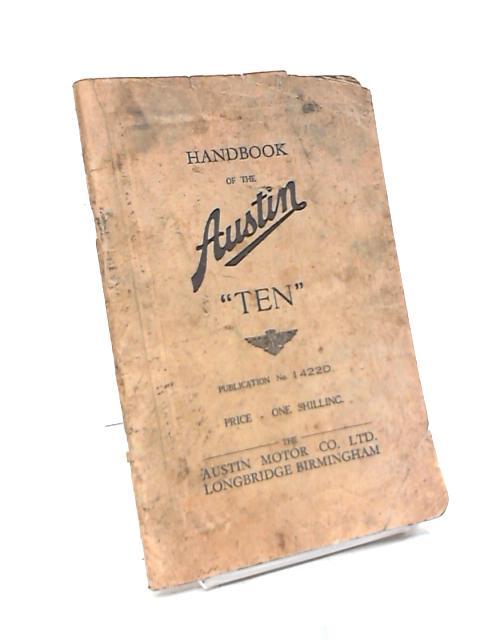 "Handbook of the Austin ""Ten"", Publication No 1422D by Anon"