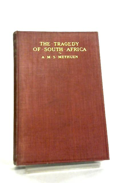 The Tragedy of South Africa by A. M. S. Methuen