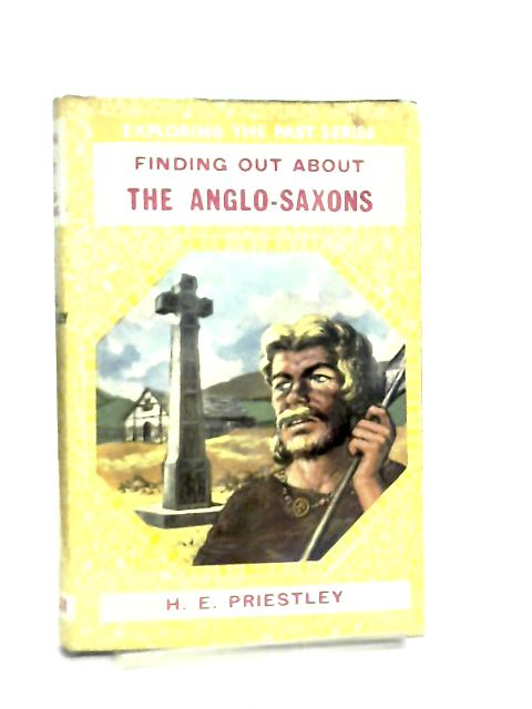 Finding Out about the Anglo-Saxons by Harold Edford Priestley