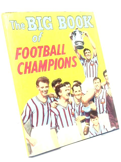The Big Book Of Football Champions. by Various