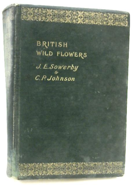 British Wild Flowers by C.P. Johnson & J.E. Sowerby