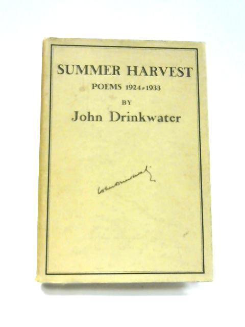 Summer Harvest: Poems 1924-1933 by John Drinkwater