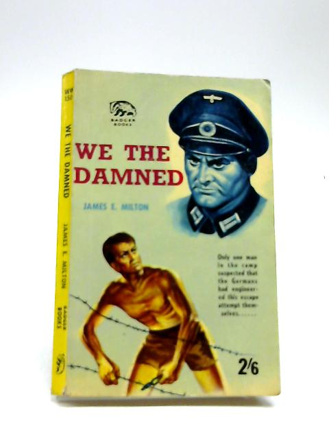 We The Damned by James E. Milton