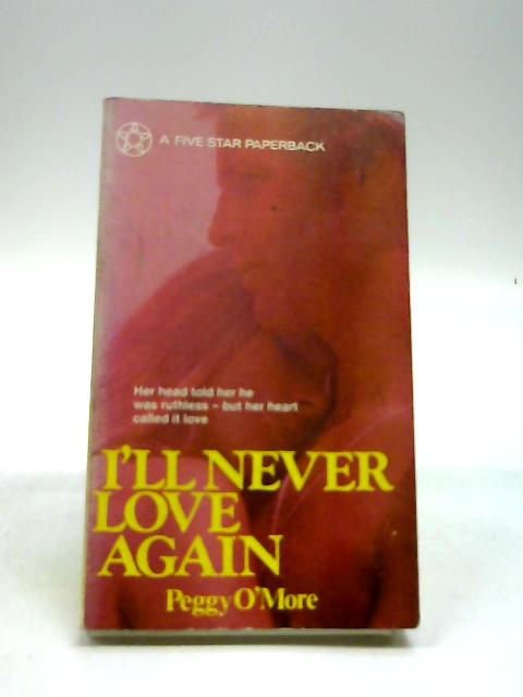 I'll Never Love Again by Peggy O'more