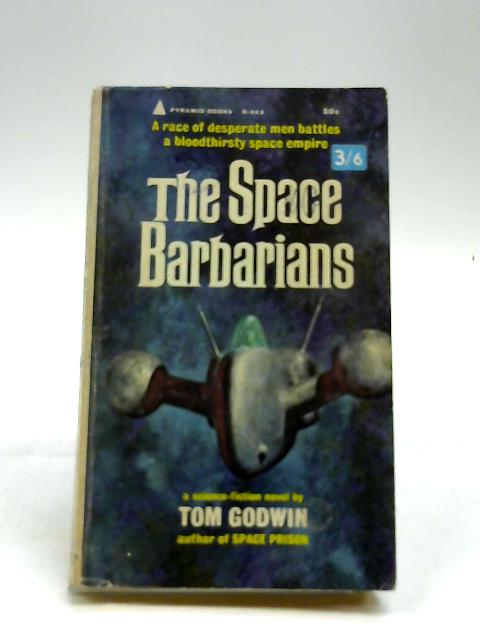 The Space Barbarians by Godwin, Tom