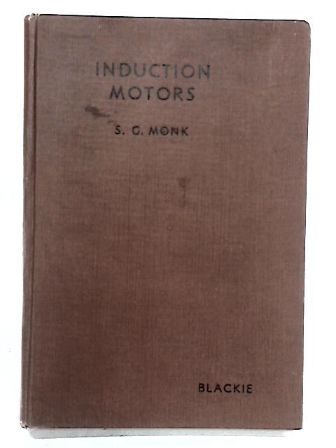 Induction Motors by Monk, S.Gordon