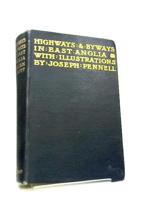 Highways and Byways in East Anglia by William A. Dutt