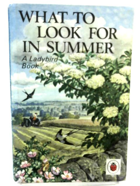 What to Look for in Summer (Ladybird Nature Series - 536) by E.L.Grant Watson
