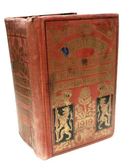 Debrett's Peerage, Baronetage, Knightage, and Companionage, 1919 by Arthur G. M. Hesilrige