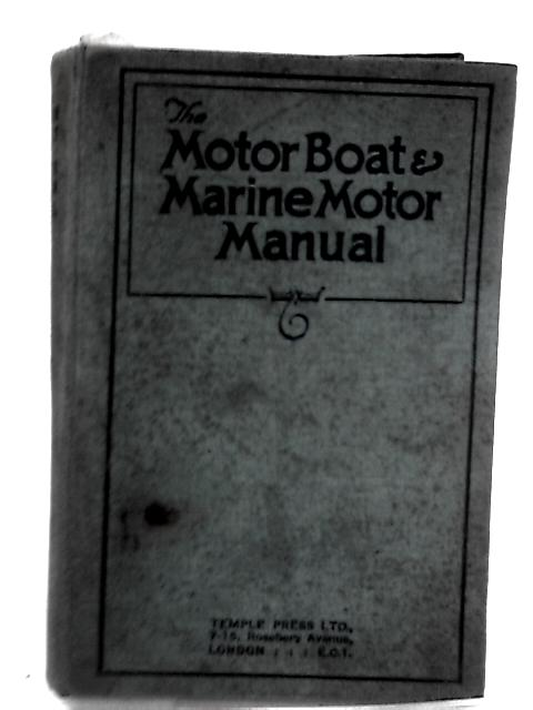 The Motor Boat And Marine Motor Manual by Anon