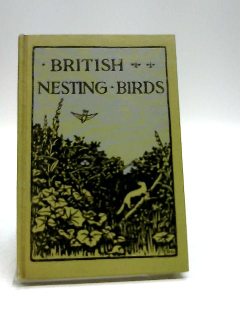 British Nesting Birds - a Complete Record of Every Species Which Nests in the British Isles with 8 Coloured & 70 Black and White Illustrations by Westell, W Percival