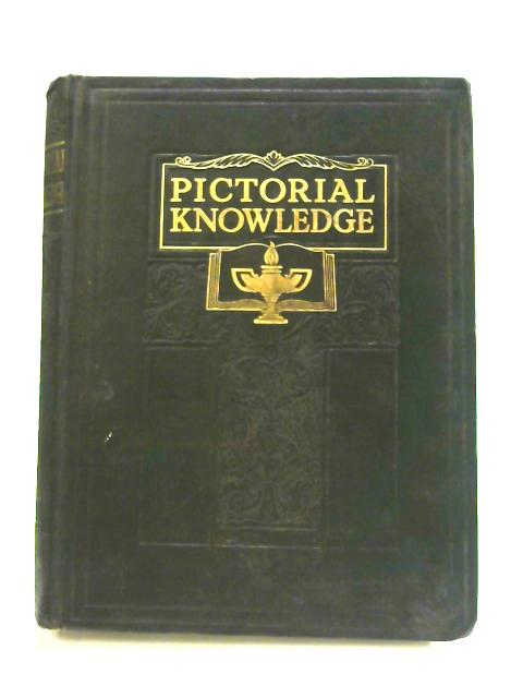 Newnes' Pictorial Knowledge: Volume 6 by H. A. Pollock (ed)