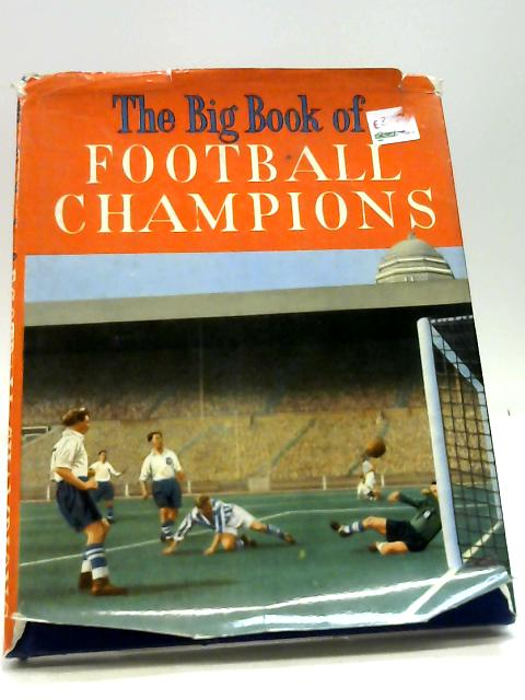 The Big Book Of Football Champions by Unknown