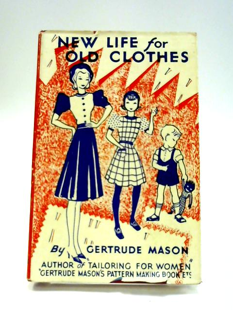 New Life For Old Clothes by Gertrude Mason