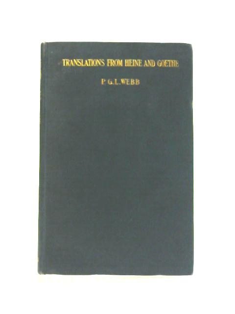 Translations from Heine and Goethe By P. G. L. Webb (ed)