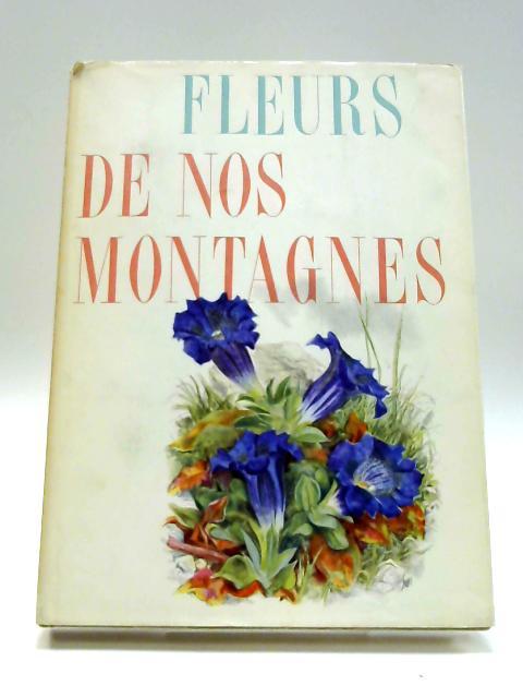 Fleurs de nos Montagnes By Meierhofer and Baumberger