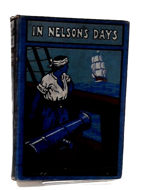 In Nelson's Days by George Hewett