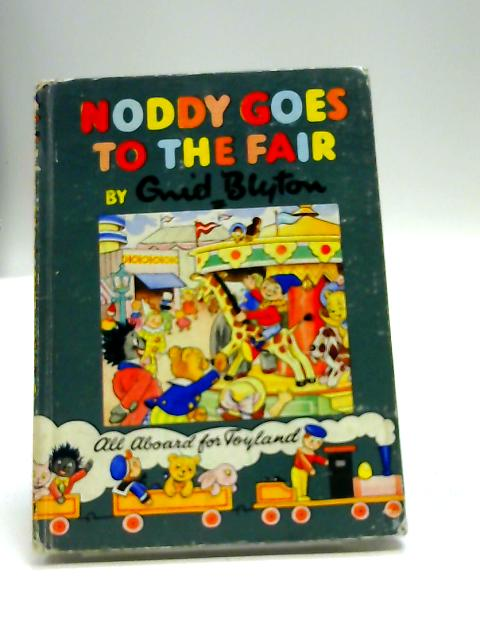 Noddy goes to the fair (Noddy books-no.21) by Blyton, Enid