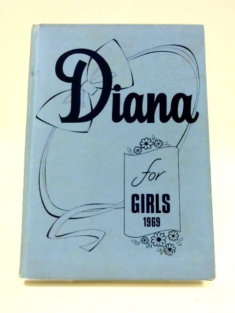 Diana: For Girls 1969 By Unknown