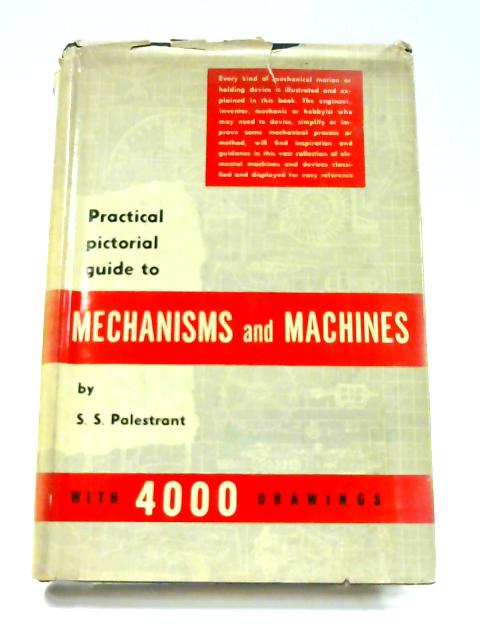 Practical Pictorial Guide To Mechanisms and Machines By S. S. Palestrant