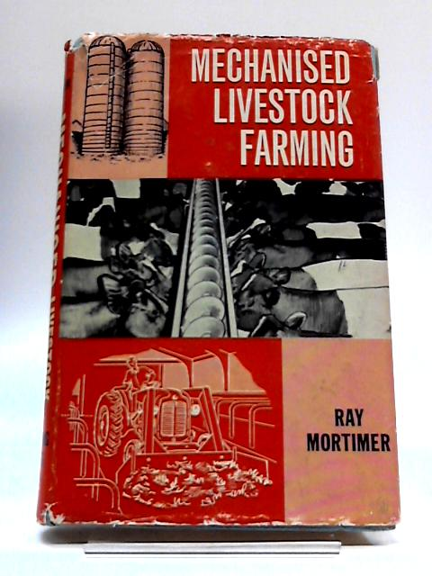 Mechanised Livestock Farming By Ray Mortimer