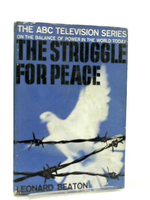 Struggle for Peace By Leonard Beaton