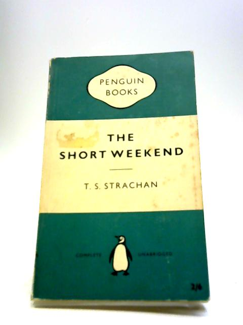 The Short Weekend By Strachan, T.S.