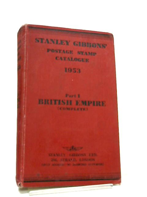 Stanley Gibbons Priced Postage Stamp Catalogue 1953 Part I, British Empire (Complete) By Stanley Gibbons
