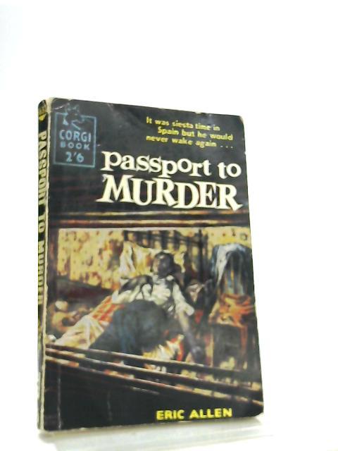 Passport to Murder (Corgi books-no 632) By Eric Allen
