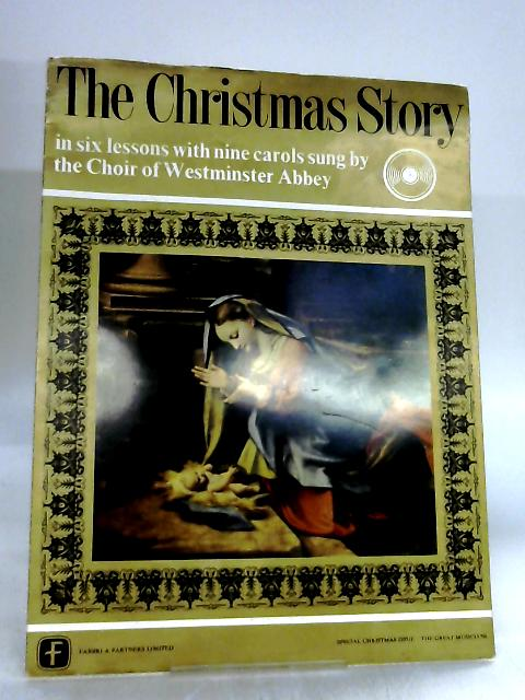 The Christmas Story in Six Lessons with Nine Carols By None