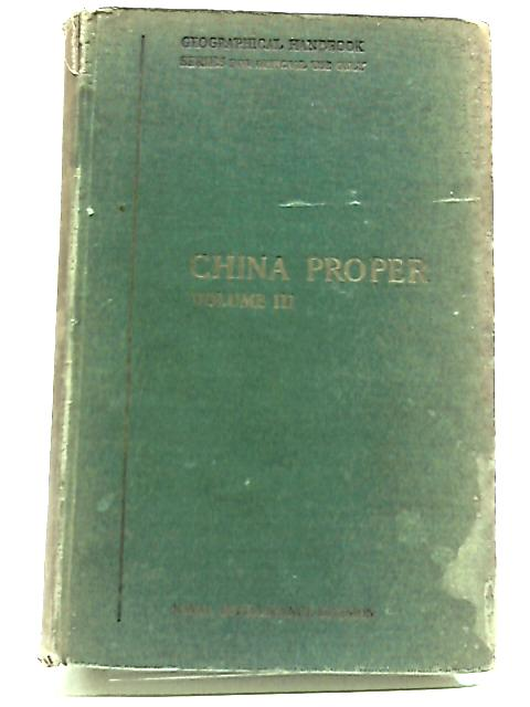 China Proper Volume III: Economic Geography, Ports And Communications. by No Author