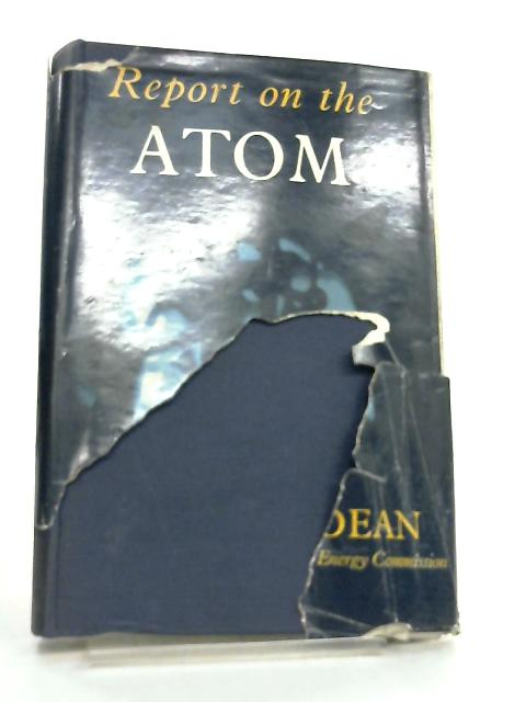 Report on the Atom by Gordon Dean