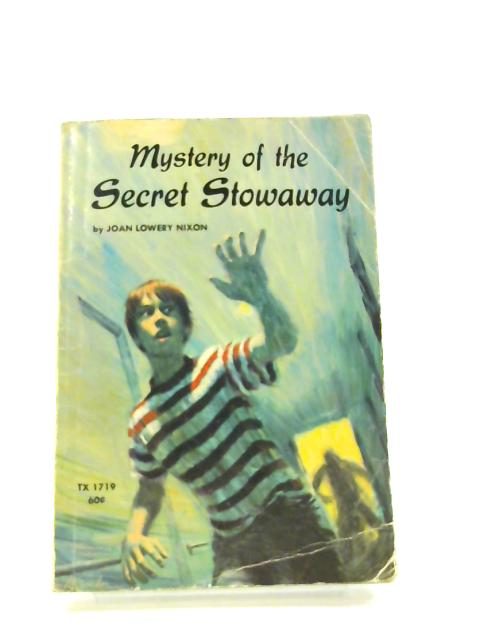 Mystery of the Secret Stowaway by Nixon