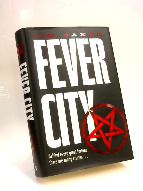 Fever City: A Thriller by Tim Baker
