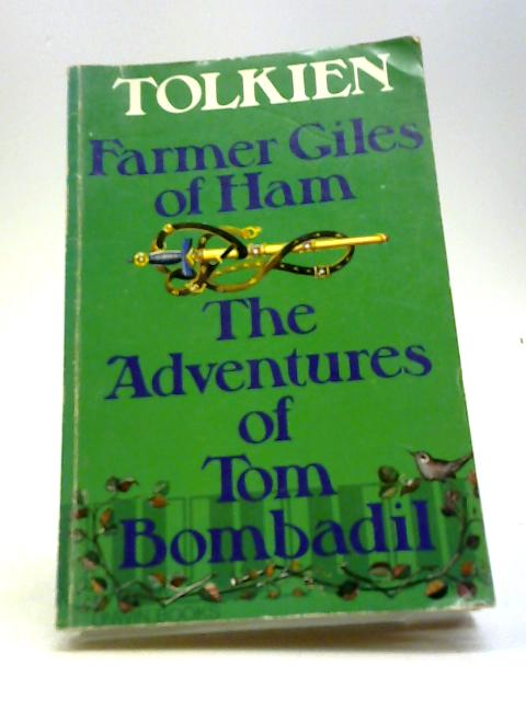 Farmer Giles Of Ham The Adventures Of Tom Bombadil by J.R.R. Tolkien