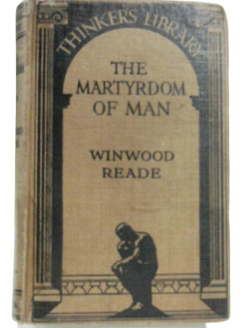 The Martyrdom of Man by Winwood Reade