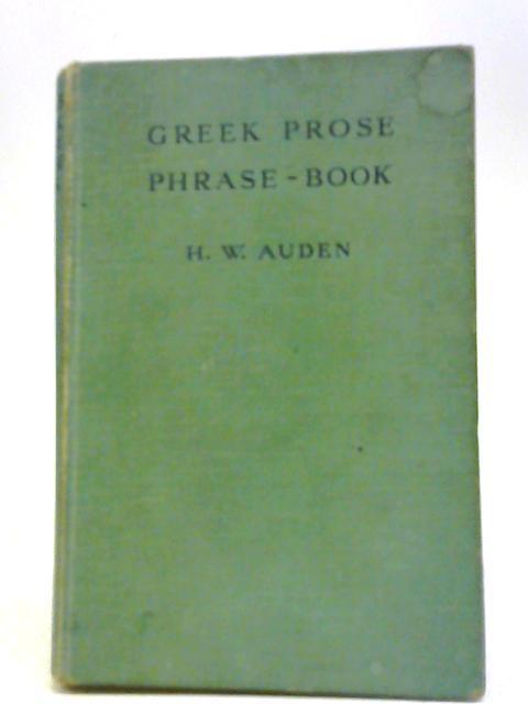 Greek Prose Phrase-Book By H. W. Auden