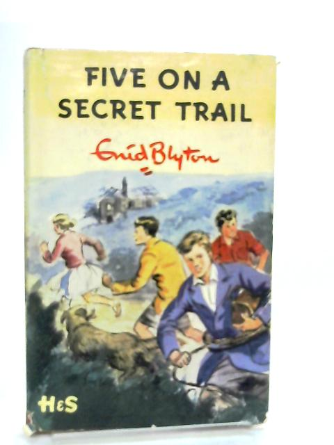 Five on a Secret Trail by Enid Blyton