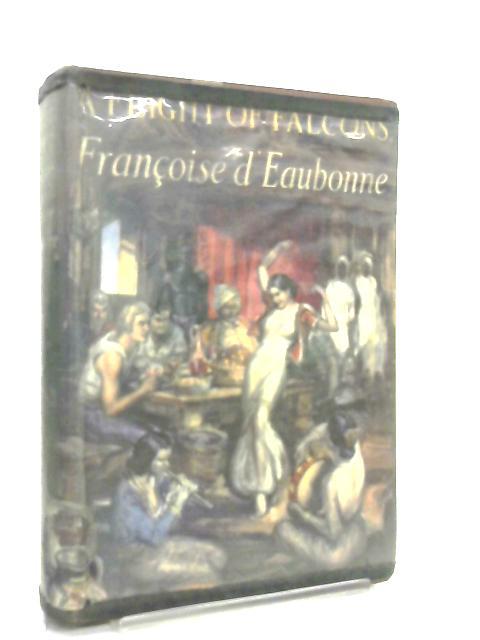 A Flight of Falcons by Francoise D'Eaubonne